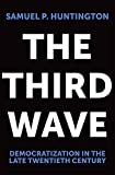 Huntington, Samuel P.: The Third Wave: Democratization in the Late Twentieth Century