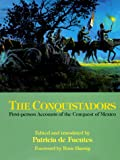 Fuentes, Patricia De: The Conquistadors: First-Person Accounts of the Conquest of Mexico