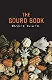 Heiser, Charles B.: The Gourd Book