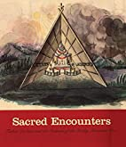Sacred Encounters: Father De Smet and the…