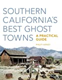 Varney, Philip: Southern California's Best Ghost Towns: A Practical Guide