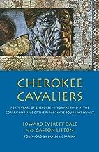 Cherokee Cavaliers: Forty Years of Cherokee…
