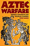 Hassig, Ross: Aztec Warfare: Imperial Expansion and Political Control