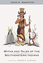 Myths and tales of the southeastern Indians…