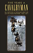 Five Years a Cavalryman; Or, Sketches of…