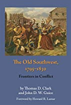 The Old Southwest, 1795-1830 : Frontiers in…