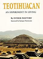 Teotihuacan: An Experiment in Living by…