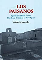 Los Paisanos: Spanish Settlers on the…