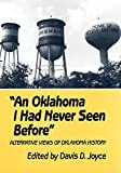 Joyce, Davis D.: An Oklahoma I Had Never Seen Before: Alternative Views of Oklahoma History