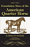 Denhardt, Robert Moorman: Foundation Sires of the American Quarter Horse