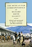 Gardner, Mark L.: The Mexican War Correspondence of Richard Smith Elliott