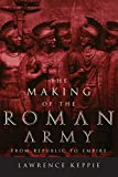 Keppie, Lawrence: The Making of the Roman Army: From Republic to Empire