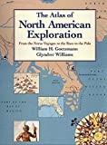 Goetzmann, William H.: The Atlas of North American Exploration: From the Norse Voyages to the Race to the Pole