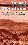 Durham, Michael S.: Desert Between the Mountains: Mormons, Miners, Padres, Mountain Men, and the Opening of the Great Basin 1772-1869