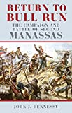 Hennessy, John J.: Return to Bull Run: The Campaign and Battle of Second Manassas
