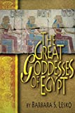 Lesko, Barbara S.: The Great Goddesses of Egypt