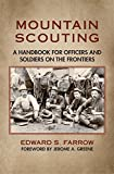Farrow, Edward S.: Mountain Scouting: A Handbook for Officers and Soldiers on the Frontiers
