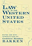 Bakken, Gordon Morris: Law in Western United States