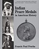 Purcha, Francis Paul: Indian Peace Medals in American History
