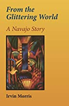 From the Glittering World: A Navajo Story…