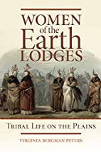 Women of the Earth Lodges: Tribal Life on…