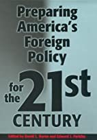 Preparing America's Foreign Policy for the…