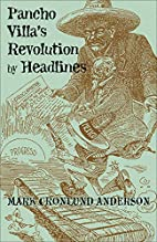 Pancho Villa's Revolution by Headlines by…