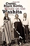 Brill, Charles J.: Custer, Black Kettle, and the Fight on the Washita