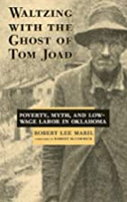 Waltzing With the Ghost of Tom Joad:…