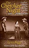 Riggs, Lynn: The Cherokee Night and Other Plays