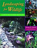 Landscaping for Wildlife: A Guide to the…