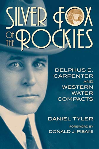 silver-fox-of-the-rockies-delphus-e-carpenter-and-western-water-compacts