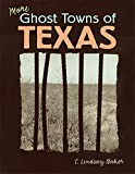 Baker, T. Lindsay: More Ghost Towns of Texas