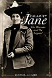 McLaird, James D.: Calamity Jane: The Woman And The Legend