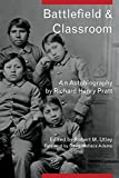 Pratt, Richard Henry: Battlefield &amp; Classroom: Four Decades With the American Indian, 1867-1904
