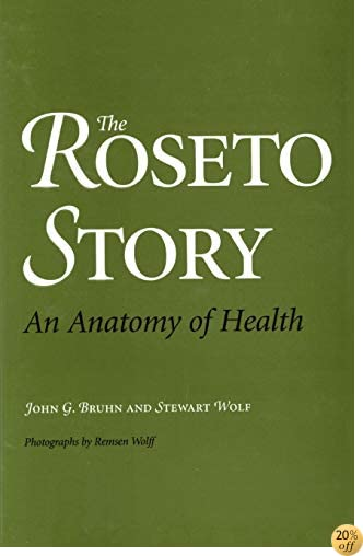 TThe Roseto Story: An Anatomy of Health