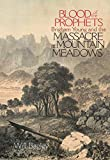 Bagley, Will: Blood of the Prophets: Brigham Young and the Massacre at Mountain Meadows