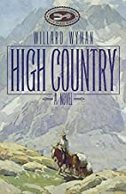 High Country: A Novel (Literature of the…