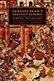 Gabriel, Richard A.: Genghis Khan's Greatest General: Subotai the Valiant