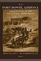 Fort Bowie, Arizona : combat post of the…
