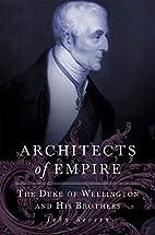 Architects of Empire: The Duke of Wellington…