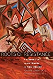 Dunbar-Ortiz, Roxanne: Roots of Resistance: A History of Land Tenure in New Mexico
