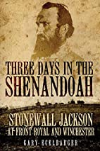Three Days in the Shenandoah : Stonewall…