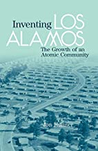 Inventing Los Alamos: The Growth of an…