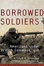 Borrowed Soldiers: Americans Under British…