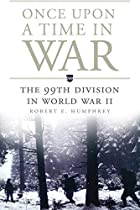 Once Upon a Time in War: The 99th Division…