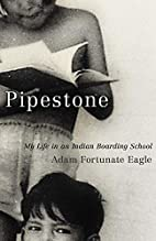 Pipestone: My Life in an Indian Boarding…