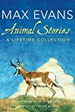 Evans, Max: Animal Stories: A Lifetime Collection