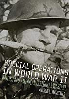 Special operations in World War II : British…