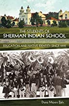 The Students of Sherman Indian School:…